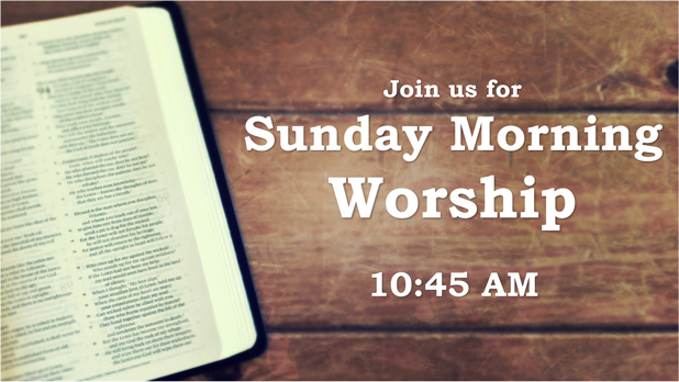 Trinity's Sunday Morning Worship Services begin at 10:45 a.m. in the auditorium.